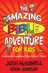 Amazing Bible Adventure for Kids, The: Finding the Awesome Truth in God's Word - eBook