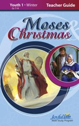 Moses & Christmas Youth 1 (Grades 7-9) Teacher Guide