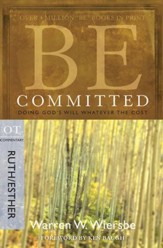 Be Committed (Ruth & Esther): Doing God's Will Whatever the Cost - eBook