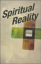 Spiritual Reality, Merge Bible Study Series