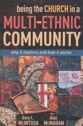 Being the Church in a Multi-Ethnic Community: Why It Matters and How It Works