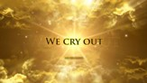 We Cry Out - Lyric Video HD [Music Download]