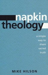 Napkin Theology: A Simple Way to Share Sacred Truth