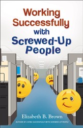 Working Successfully with Screwed-Up People - eBook