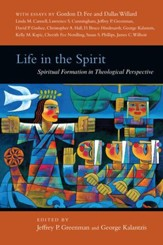 Life in the Spirit: Spiritual Formation in Theological Perspective - PDF Download [Download]