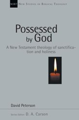 Possessed by God: A New Testament theology of sanctification and holiness - PDF Download [Download]
