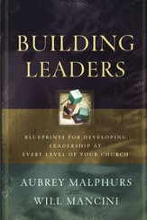 Building Leaders: Blueprints for Developing Leadership at Every Level of Your Church - eBook
