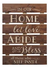 In Our Home, Let Love Abide, Pallet Art