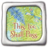 This Too Shall Pass, Square Magnet