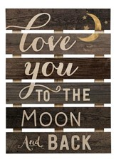 Love You To the Moon and Back, Pallet Art