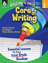 Getting to the Core of Writing: Essential Lessons for Every First Grade Student - PDF Download [Download]