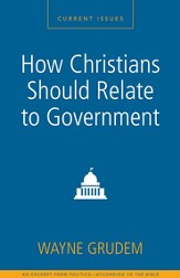 How Christians Should Relate to Government: A Zondervan Digital Short - eBook