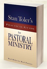 Stan Toler's Practical Guide for Pastoral Ministry: Real Help for Real Pastors