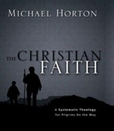 The Christian Faith: A Systematic Theology for Pilgrims on the Way - eBook