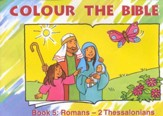 Colour the Bible Book 5: Romans - 2 Thessalonians