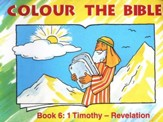 Colour the Bible Book 6: Timothy - Revelation