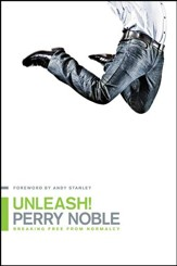 Unleash!: Breaking Free from Normalcy - eBook