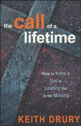 The Call of a Lifetime: Is the Ministry God's Plan for Your Life?