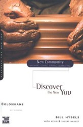 Colossians: Discover the New You, New Community Series