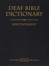 Deaf Bible Dictionary: New Testament