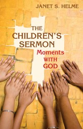 The children's sermon: moments with God - eBook