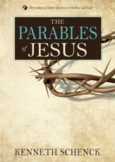 The Parables of Jesus: 30 Days of Deeper Devotion in Matthew and Luke
