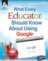 What Every Educator Should Know About Using Google - PDF Download [Download]