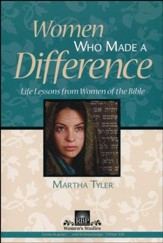 Women Who Made a Difference: Life Lessons from Women of the Bible