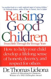 Raising Good Children: From Birth Through The Teenage Years - eBook