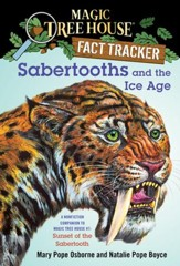 Magic Tree House Fact Tracker #12: Sabertooths and the Ice Age: A Nonfiction Companion to Magic Tree House #7: Sunset of the Sabertooth - eBook