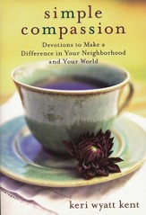 Simple Compassion: Devotions to Make a Difference in Your Neighborhood and Your World - eBook