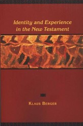 Identity and Experience in the New Testament: A Historical Psychology