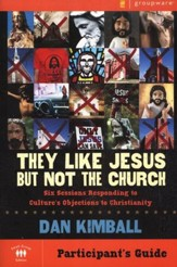 They Like Jesus But Not Church, Participant's Guide
