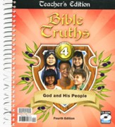 Bible Truths: God and His People Grade 4 Teacher's Edition with CD (4th Edition)