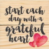 Start Each Day With A Grateful Heart, Rustic Magnet