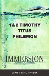 Immersion Bible Studies - 1 and 2 Timothy, Titus, Philemon - eBook