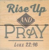 Rise Up and Pray, Rustic Magnet