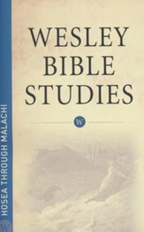 Hosea through Malachi: Wesley Bible Studies