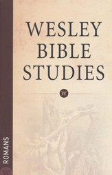 Romans: Wesley Bible Studies