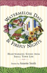 Watermelon Days and Firefly Nights: Heartwarming Scenes from Small Town Life - eBook