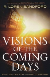 Visions of the Coming Days: What to Look For and How to Prepare - eBook