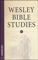 Hebrews: Wesley Bible Studies