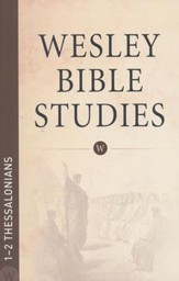 1-2 Thessalonians: Wesley Bible Studies