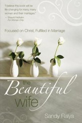 The Beautiful Wife: Focused in Christ, Fulfilled in Marriage - eBook
