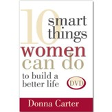 10 Smart Things Women Can Do To Build a Better Life, DVD