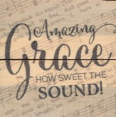 Amazing Grace, How Sweet the Sound, Rustic Magnet