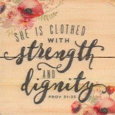 She Is Clothed With Strength and Dignity, Rustic Magnet