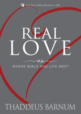 Real Love: Where Bible and Life Meet