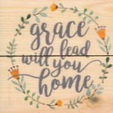 Grace Will Lead You Home, Rustic Magnet