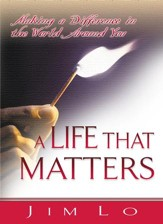A Life That Matters: Making a Difference in the World Around You - Pack of 5